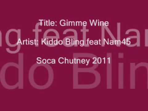 GimmeWine  Nam 45 feat Kiddo Bling Soca Chutney 2011