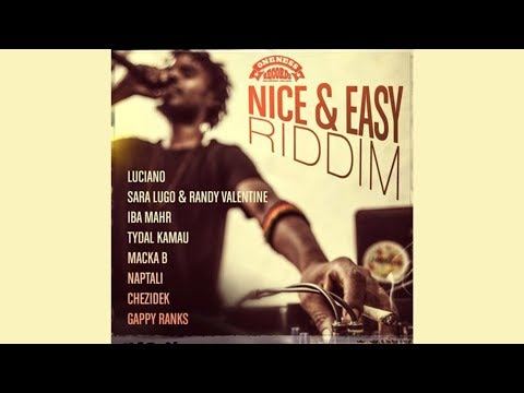 Nice & Easy Riddim Mix ▶JAN 2018▶ Luciano,Gappy Ranks,Chezidek & More (Oneness Records)Mix by Djeasy Mp3
