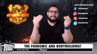 Bodybuilding Competitions During The Pandemic! | Fitness Fire #40 | TeamFFLEX| Ryan Milton