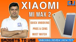Xiaomi Mi Max 2 India Unboxing, Quick Review, Pros, Cons