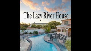 The Lazy River House Near Disneyland