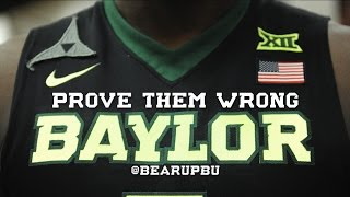 PROVE THEM WRONG -  A Baylor Basketball Hype Video