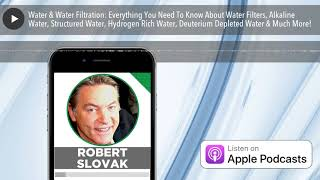 Water & Water Filtration: Everything You Need To Know About Water Filters, Alkaline Water, Structur