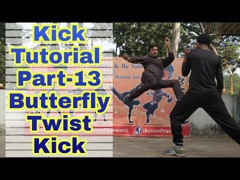 Kick Series Part-13 B-twist  (butterfly Kick Tutorial)  Pramod Goswami