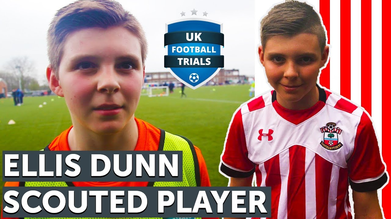 Uk Football Trials Scouted Player Trial For Southampton Ellis Dunn Scout Interview Youtube