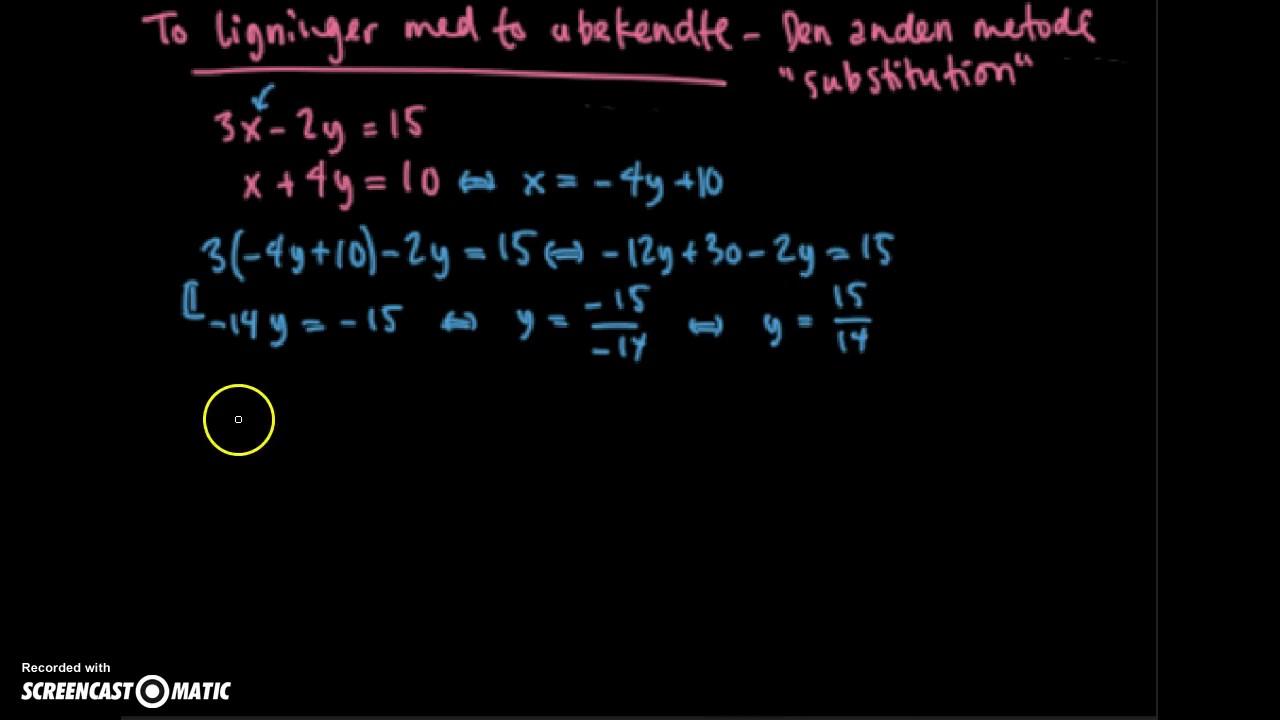 To ligninger med to ubekendte - substitutionsmedoen