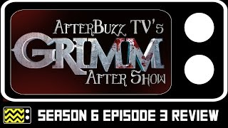 Grimm Season 6 Episode 3 Review & After Show | AfterBuzz TV