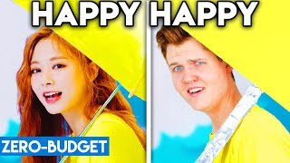 Gambar cover K-POP WITH ZERO BUDGET! (TWICE - HAPPY HAPPY)