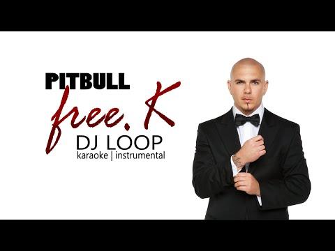 FREE.K - PITBULL DJ LOOP   KARAOKE ISTRUMENTAL