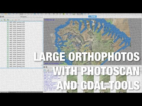 Photoscan Pro and GDAL Tools for Processing Large Orthophotos from UAVs