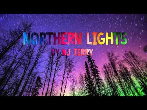 NORTHERN LIGHTS DJ Terry (Original MIx)