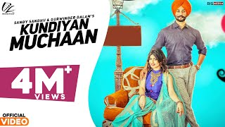 Kundiyan Muchaan (Full Song) | Sandy Sandhu & Gurwinder Dalam | Latest Punjabi Song 2017