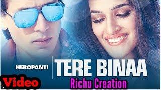 Heropanti - Tere Bina Jiya Lage Na Video Song    Tiger Shroff, Kriti Sanon, Mustafa Zahid