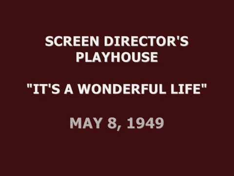 "SCREEN DIRECTORS PLAYHOUSE -- ""IT'S A WONDERFUL LIFE"" (5-8-49)"