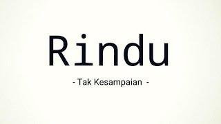 Rindu Tak Kesampaian   Official Lirik Video