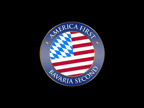 America First  Bavaria Second!