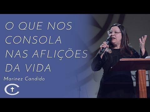 09-06-2019 | Prª Marinez Candido | O que nos consola nas aflições da vida.