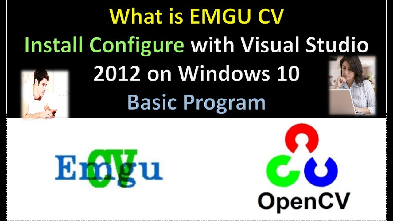 what is emgu cv install configure emgu cv with visual studio 2012 on windows 10 basic program