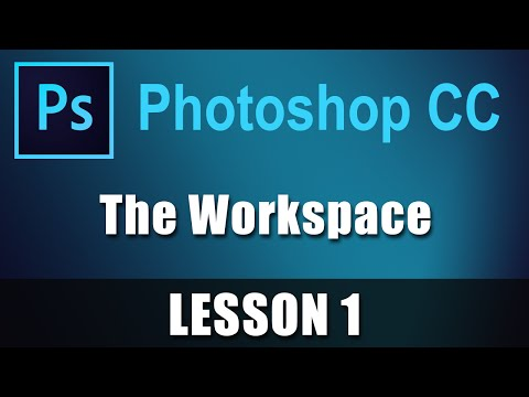 Photoshop CC - Lesson 1 - The Workspace