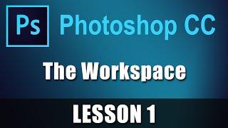 Photoshop CC - Lesson 1 - The Workspace