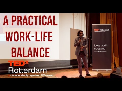 TEDxRotterdam: Work-life balance for Overachievers and Entrepreneurs - Lova Kremer - Why Not 3