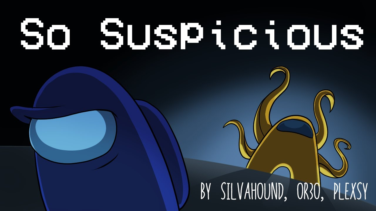 Download 【Among Us Song】 So Suspicious (Animated Music Video)