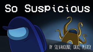 【Among Us Song】 So Suspicious (Animated Music Video)