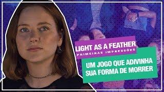 LIGHT AS A FEATHER - SÉRIE TEEN COM MUITO SUSPENSE DA HULU