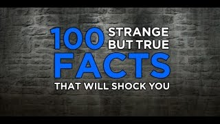[wow]100 strange but true facts!