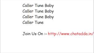 Caller Tune Full Song Lyrics - Humshakals Lyrics - chatadda.in