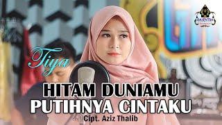 Download HITAM DUNIAMU PUTIHNYA CINTAKU (Jhony I) - TIYA (Cover Dangdut)