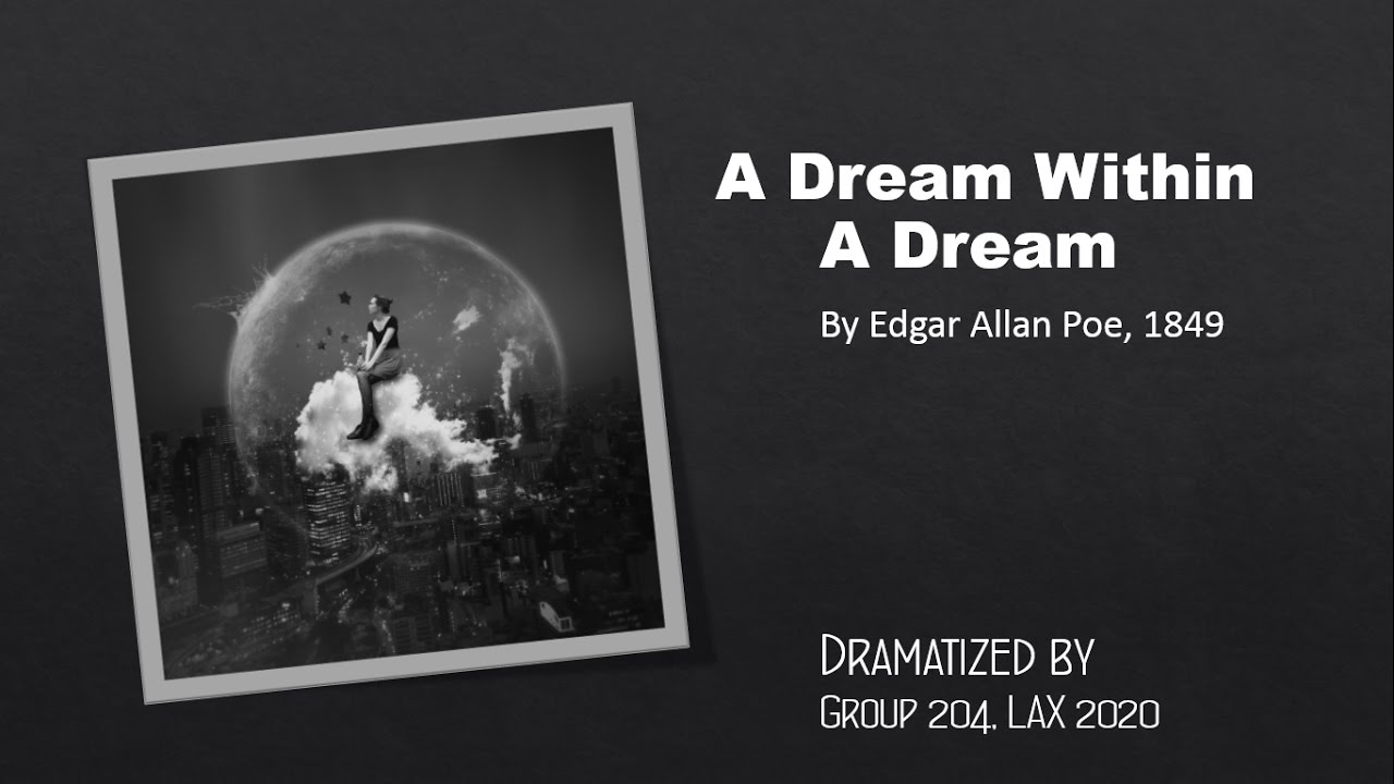 edgar allan poe a dream within a dream essay Edgar allan poe (/ p oʊ / born edgar poe poe had published an essay called a few words on secret writing in graham's magazine a dream within a dream.