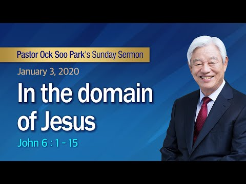[Eng] In the domain of Jesus / Pasteur Ock Soo Park (01, 03, 2021)