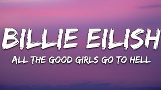 Billie Eilish - all the good girls go to hell (Lyrics)