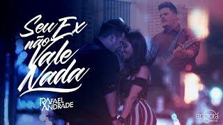 Rafael Andrade - Seu ex não vale nada