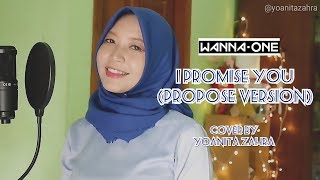 I Promise You (Propose Version) - WANNA ONE 워너원 FEMALE cover by Yoanita Zahra