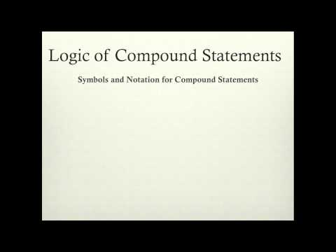 Discrete Mathematics: Logic of Compound Statements Part 1