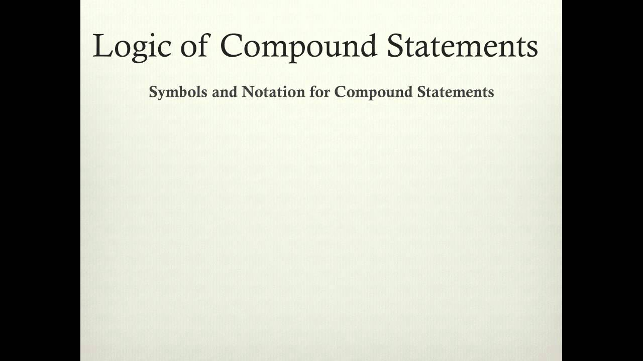 Discrete Mathematics Logic Of Compound Statements Part 1 Youtube