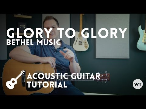 Glory to Glory - Bethel Music - Tutorial (acoustic guitar)