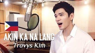 'Akin Ka Na Lang' | Korean Guy Singing OPM in Tagalog - Cover by Travys Kim