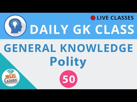 Daily GK Class #50 General Knowledge - Polity for SSC, BANK, UPSC, RAILWAY and all Govt. Exams