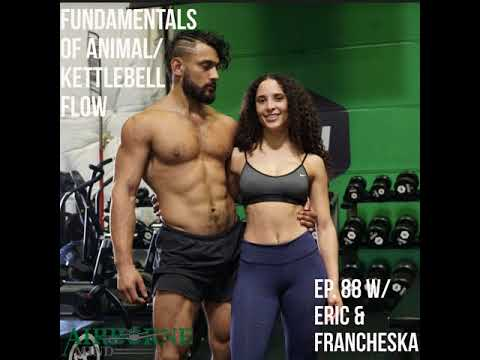 #88-Fundamentals of Animal/Kettlebell Flow w/ Eric and Francheska
