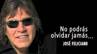 No podras olvidar - José Feliciano