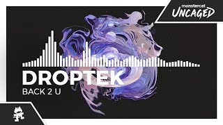Droptek - Back 2 U [Monstercat Release]