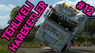 Tehlikeli Hareketler #12 🔴4K 60FPS🔴 Euro Truck Simulator 2