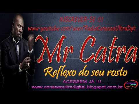 Mr Catra - Reflexo do seu rosto { DJs Dinho e Fú }