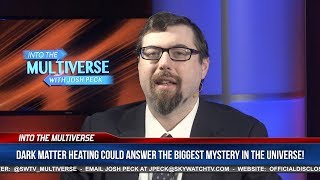 Dark Matter Heating Could Answer The Biggest Mystery in the Universe! | ItM 149
