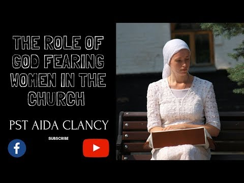 THE ROLE OF A GOD FEARING WOMAN IN THE CHURCH - PST ROBERT CLANCY