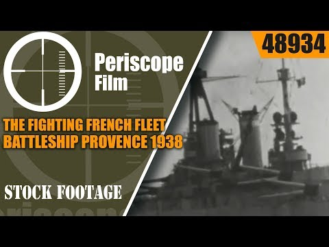 THE FIGHTING FRENCH FLEET  BATTLESHIP PROVENCE 1938 DOCUMENTARY PART 2 48934