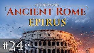 Let's Play Aggressors Ancient Rome #24: Rom auf dem Vormarsch (Epirus)